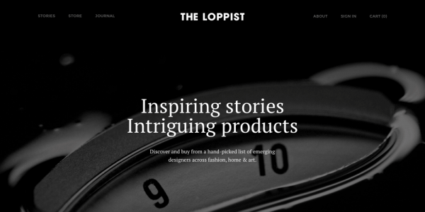 The Loppist - Inspiring Stories. Intriguing products.